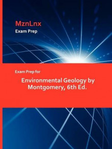 Exam Prep for Environmental Geology by Montgomery, 6th Ed. av Montgomery (Heftet)