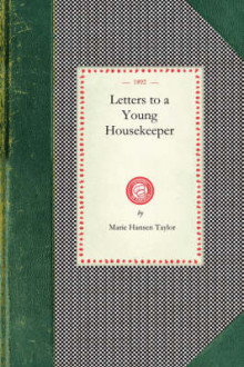 Letters to a Young Housekeeper (1892) av Marie Taylor (Heftet)