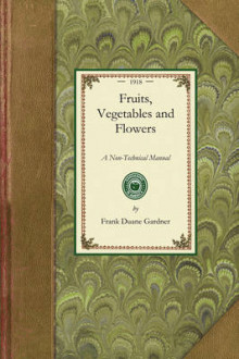 Fruits, Vegetables and Flowers av Frank Gardner (Heftet)
