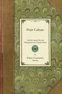 Fruit Culture and Country Home av William Strong (Heftet)