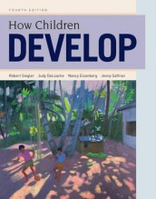 How Children Develop av Judy DeLoache, Nancy Eisenberg, Jenny Saffran og Robert S. Siegler (Innbundet)