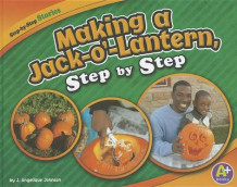 Making a Jack-O'-Lantern, Step by Step av Judith Angelique Johnson (Innbundet)