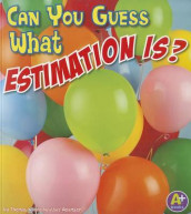 Can You Guess What Estimation Is? av Heather Adamson og Thomas K Adamson (Heftet)