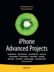 iPhone Advanced Projects av David Mark, Joachim Bondo, Dylan Bruzenak, Steve Finkelstein, Owen Goss, Tom Harrington, Peter Honeder, Ray Kiddy, Noel Llopis og Joe Pezzillo (Heftet)
