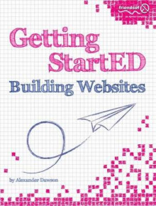 Getting StartED Building Websites av Alexander Dawson (Heftet)