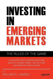 Investing in Emerging Markets av William B. Gamble (Heftet)