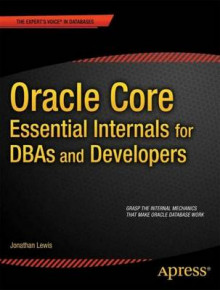 Oracle Core: Essential Internals for DBAs and Developers av Jonathan Lewis (Heftet)