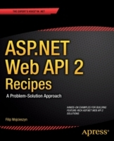 ASP.NET Web API Recipes av Filip Wojcieszyn og Peter Vogel (Heftet)