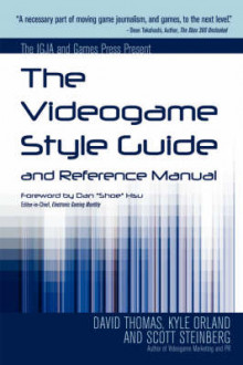 The Videogame Style Guide and Reference Manual av Kyle Orland, Dave Thomas og Scott Steinberg (Heftet)