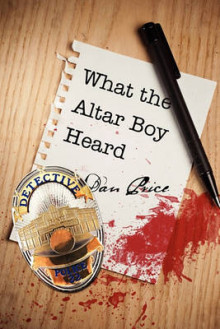 What the Altar Boy Heard av Dan Price (Heftet)