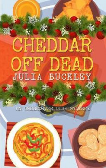Cheddar Off Dead av Julia Buckley (Heftet)