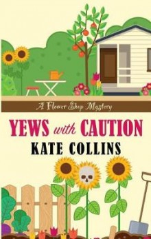 Yews with Caution av Kate Collins (Heftet)