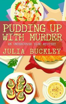 Pudding Up with Murder av Julia Buckley (Heftet)