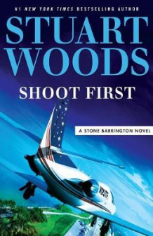 Shoot First av Stuart Woods (Heftet)