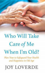 Omslag - Who Will Take Care of Me When I'm Old?