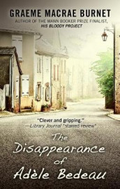 The Disappearance of Ad�le Bedeau av Graeme MacRae Burnet (Innbundet)