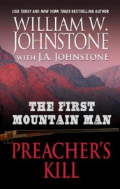 The First Mountain Man Preacher's Kill av J A Johnstone og William W Johnstone (Innbundet)