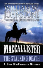 Maccallister the Stalking Death av J A Johnstone og William W Johnstone (Innbundet)
