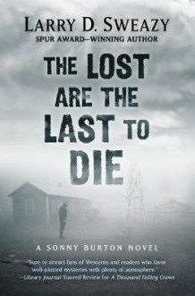 The Lost Are the Last to Die av Larry D Sweazy (Innbundet)