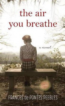 The Air You Breathe av Frances De Pontes Peebles (Innbundet)