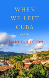 When We Left Cuba av Chanel Cleeton (Innbundet)