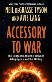 Accessory to War av Neil Degrasse Tyson (Innbundet)