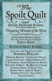 The Spoilt Quilt and Other Frontier Stories av Sandra Dallas, Candace Simar og Larry D Sweazy (Innbundet)