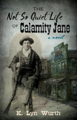 Omslag - The Not So Quiet Life of Calamity Jane