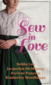 Sew in Love av Debby Lee, Jacquolyn McMurray, Darlene Panzera og K Woodhouse (Innbundet)