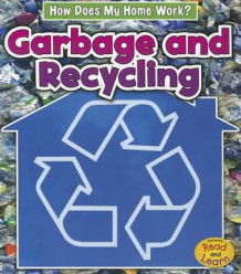 Garbage and Recycling (How Does My Home Work?) av Chris Oxlade (Heftet)
