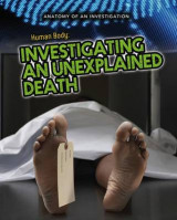 Omslag - Human Body: Investigating an Unexplained Death (Anatomy of an Investigation)
