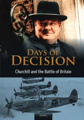 Churchill and the Battle of Britain: Days of Decision (Days of Decision) av Nicola Barber (Heftet)