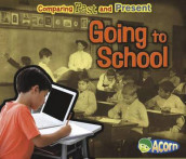 Going to School: Comparing Past and Present (Comparing Past and Present) av Rebecca Rissman (Heftet)