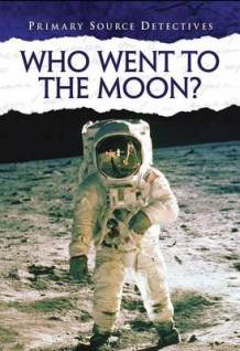 Who Traveled to the Moon? (Primary Source Detectives) av Neil Morris (Heftet)