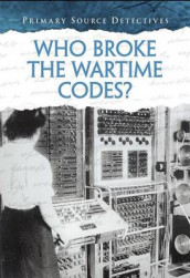 Who Broke the Wartime Codes? (Primary Source Detectives) av Nicola Barber (Heftet)