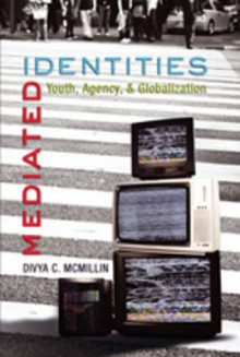 Mediated Identities av Divya C. Mcmillin (Heftet)