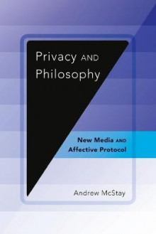 Privacy and Philosophy av Andrew McStay (Heftet)