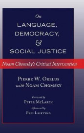 On Language, Democracy, and Social Justice av Noam Chomsky og Pierre W. Orelus (Innbundet)