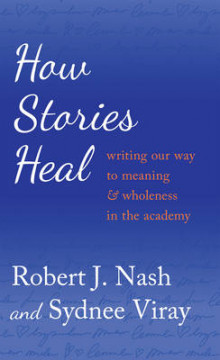 How Stories Heal av Robert J. Nash og Sydnee Viray (Innbundet)