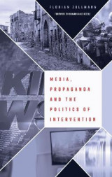 Omslag - Media, Propaganda and the Politics of Intervention