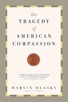 The Tragedy of American Compassion av Marvin N. Olasky (Heftet)