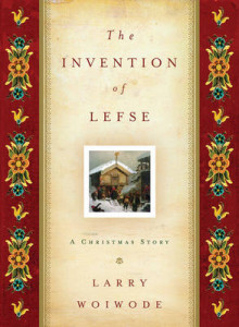 The Invention of Lefse av Larry Woiwode (Innbundet)