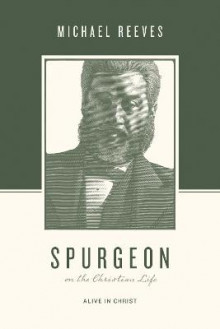 Spurgeon on the Christian Life av Michael Reeves (Heftet)
