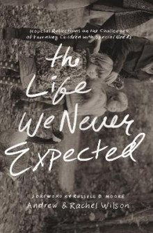 The Life We Never Expected av Andrew Wilson og Rachel Wilson (Heftet)