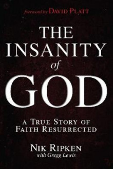 The Insanity of God av Nik Ripken og Gregg Lewis (Heftet)