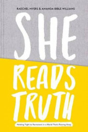 She Reads Truth av Raechel Myers og Amanda Bible Williams (Innbundet)