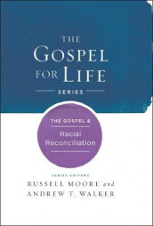 The Gospel & Racial Reconciliation av Russell D. Moore og Andrew T. Walker (Innbundet)