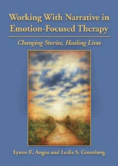 Working with Narrative in Emotion-Focused Therapy av Lynne E. Angus og Leslie S. Greenberg (Innbundet)