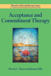 Acceptance and Commitment Therapy av Steven C. Hayes og Jason Lillis (Heftet)