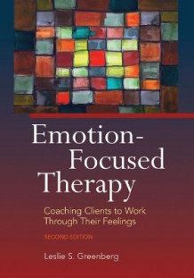 Emotion-Focused Therapy av Leslie S. Greenberg (Innbundet)